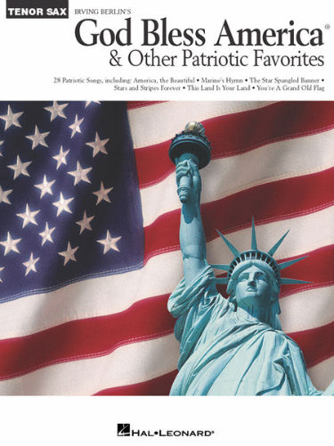 God Bless America and other Patriotic Favorites for Tenor Sax
