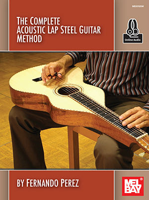 The Complete Acoustic Lap Steel Guitar Method Book and Online Audio