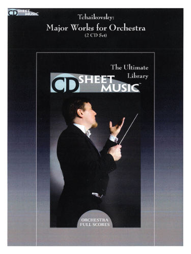 Tchaikovsky: Major Works for Orchestra - CD Sheet Music Series (2 CD Set) - CD-ROM