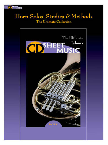 Horn Solos, Studies & Methods - The Ultimate Collection - CD Sheet Music Series - CD-ROM