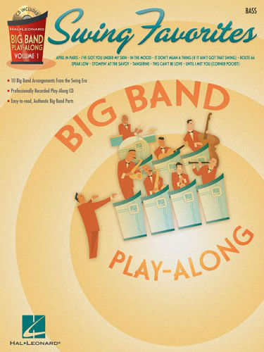 Swing Favorites – Bass - Big Band Play-Along Series Volume 1