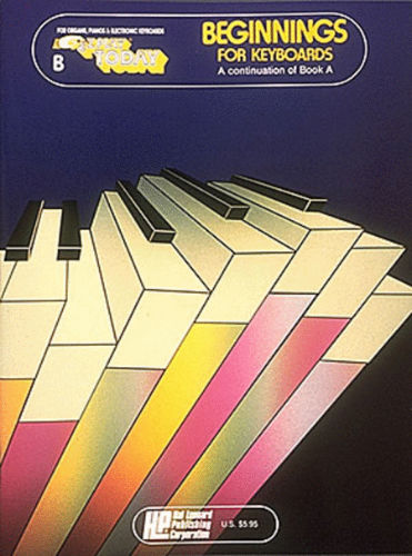 Beginnings for Keyboards – Book B - E-Z Play® Today Series
