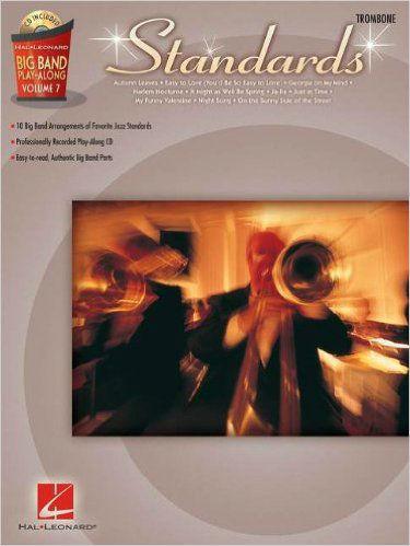 Standards – Trombone - Big Band Play-Along Volume 7