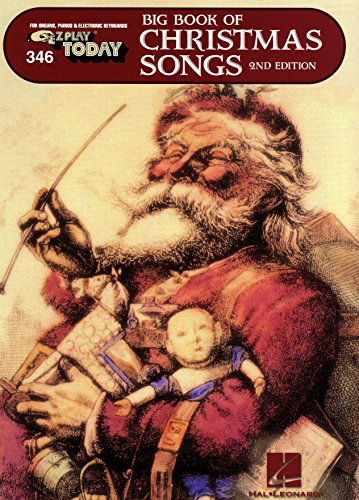 Big Book of Christmas Songs - E-Z Play Today Volume 346 - Big Books of Music Series