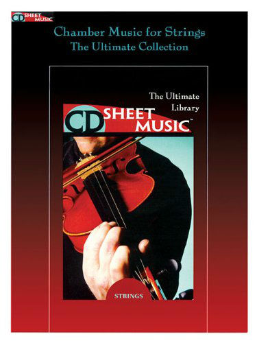 Chamber Music for Strings - The Ultimate Collection - CD Sheet Music Series - CD-ROM