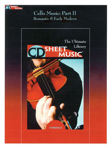 Cello Music - The Ultimate Collection, Part II - Romantic & Early Modern - CD Sheet Music Series - CD-ROM