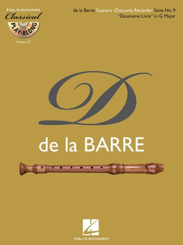 "Soprano (Descant) Recorder Suite No. 9 ""Deuxieme Livre"" in G Major - Classical Play-Along Series Volume 12"