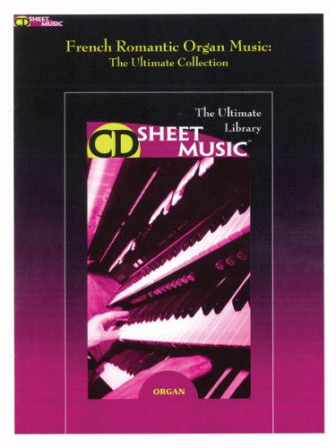 French Romantic Organ Music – The Ultimate Collection - CD Sheet Music Series - CD-ROM